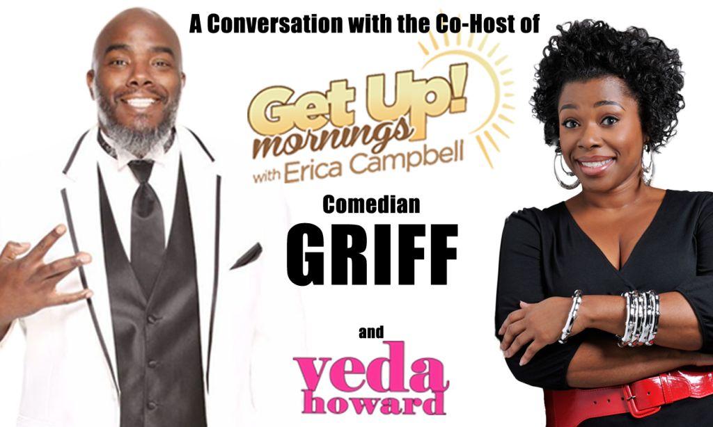 Veda Howard Interviews Comedian Griff
